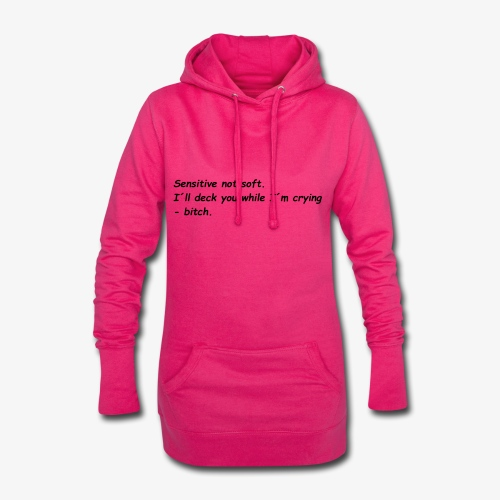 Sensitive not soft. I´ll deck you while I´m crying - Hoodie-Kleid