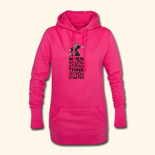 When you feel like stopping,THINK what you started - Hoodie-Kleid