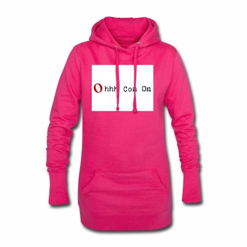 Ohhh Com On - Hoodie-Kleid