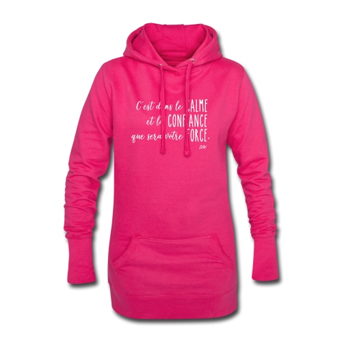 C'est dans le calme et la confiance... - Sweat-shirt à capuche long Femme