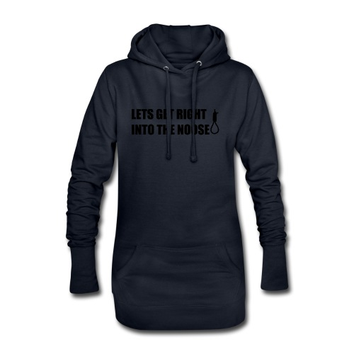 LETS GET RIGHT INTO THE NOOSE Cup - Hoodie Dress