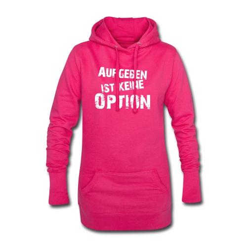 Aufgeben ist keine Option - Hoodie-Kleid