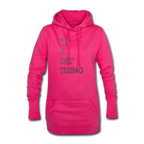 Its A Pat Thing - Hoodie-Kleid