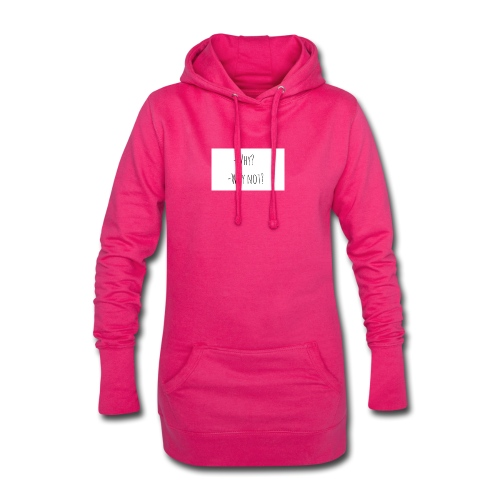 -Why? -Why not? - Hoodie Dress