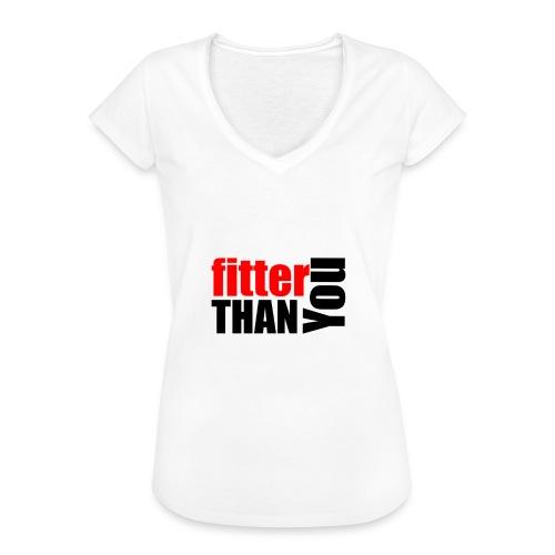 Fitter than you - Frauen Vintage T-Shirt