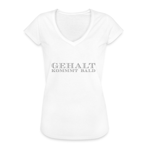 Gehalt kommt bald - Frauen Vintage T-Shirt