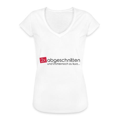 2x abgeschnitten... - Frauen Vintage T-Shirt