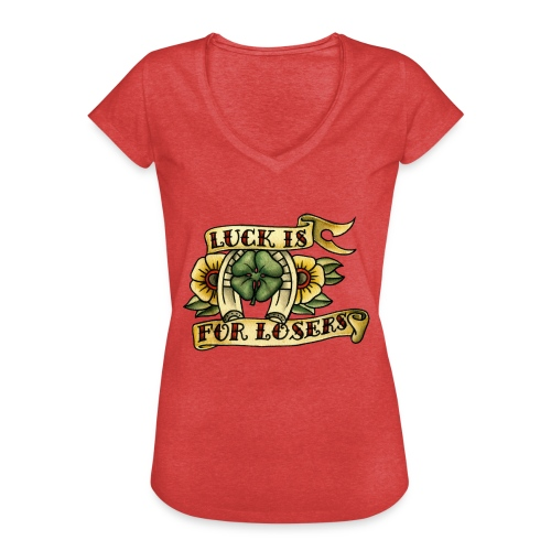 Luck Is For Losers - Women's Vintage T-Shirt