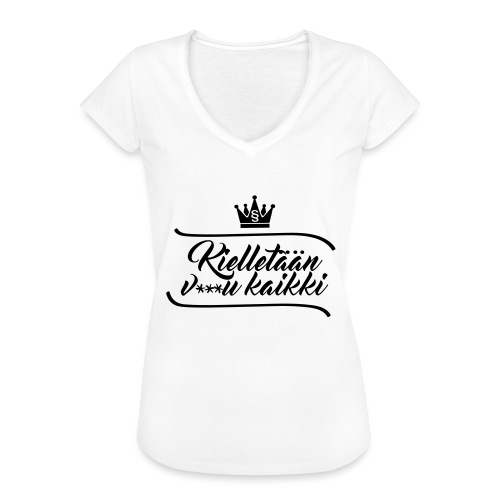 Kielletään v***u kaikki - Naisten vintage t-paita