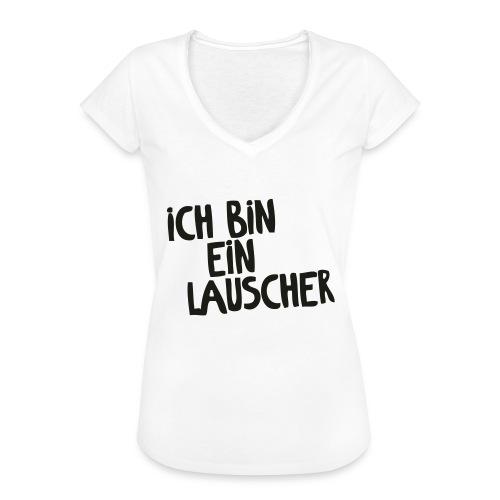 Ich bin ein Lauscher - Lauscherlounge Babys - Frauen Vintage T-Shirt
