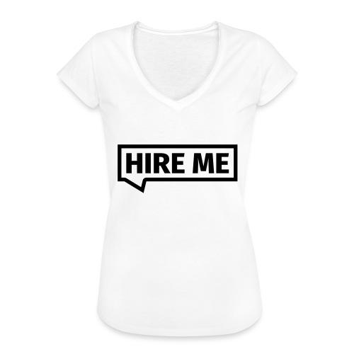 HIRE ME! (callout) - Women's Vintage T-Shirt