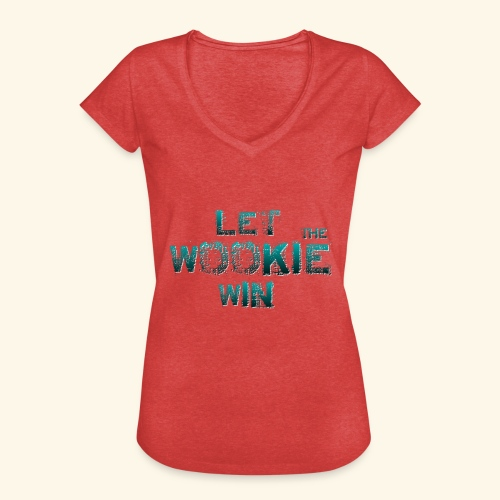 Let The Wookie Win, design 2. - Dame vintage T-shirt