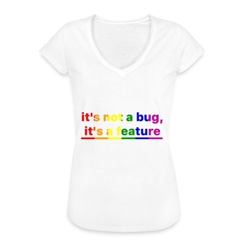 It's not a bug, it's a feature (Rainbow pride( - Camiseta vintage mujer