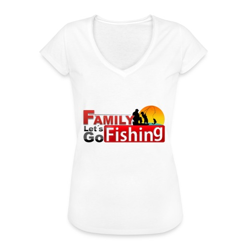 FAMILY LET'S GO FISHING FUND - Women's Vintage T-Shirt