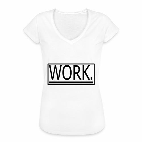 WORK. - Vrouwen Vintage T-shirt