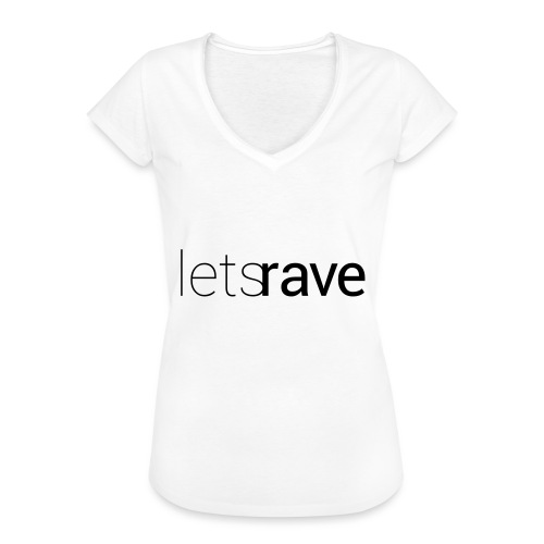 letsrave - Frauen Vintage T-Shirt