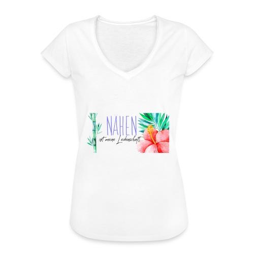 Nähen ist meine Leidenschaft - Frauen Vintage T-Shirt