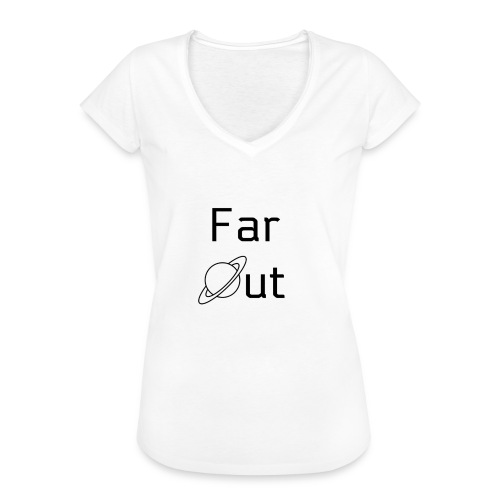 Far Out - Women's Vintage T-Shirt