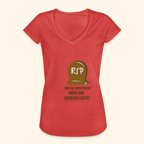 RIP, hvis du forstyrrer inden min morgen kaffe - Dame vintage T-shirt