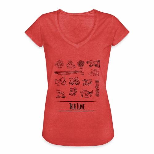 Pasta - My True Love - Frauen Vintage T-Shirt