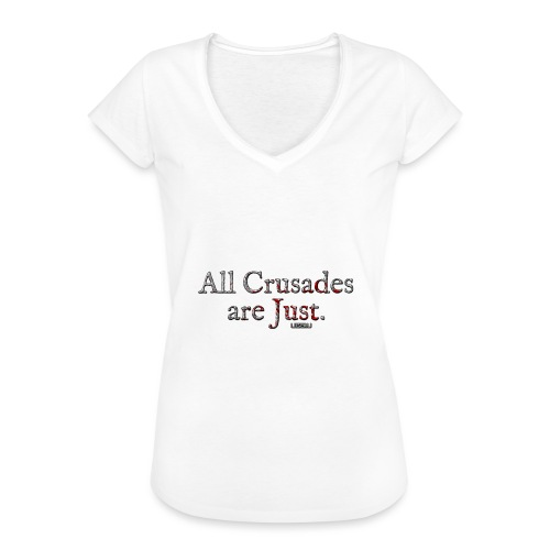 All Crusades Are Just. - Women's Vintage T-Shirt