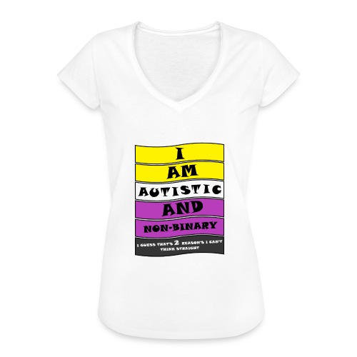 Autistic and Non-binary | Funny Quote - Women's Vintage T-Shirt