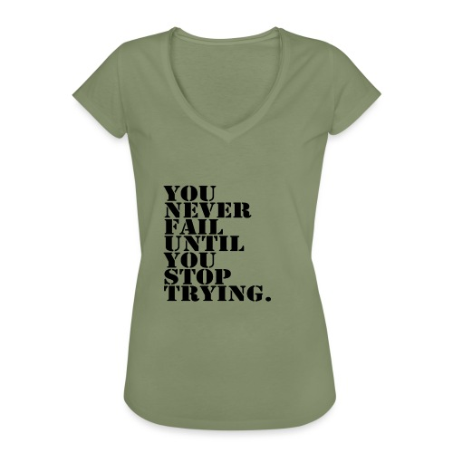 You never fail until you stop trying shirt - Naisten vintage t-paita