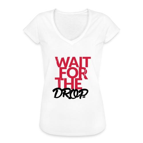 Wait for the Drop - Party - Frauen Vintage T-Shirt