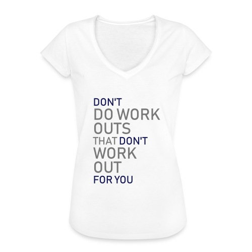 Don't do workouts - Women's Vintage T-Shirt