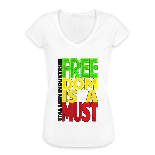 Freedom is a must - Women's Vintage T-Shirt