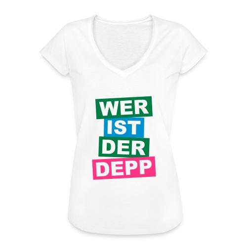 Wer ist der Depp - Balken - Frauen Vintage T-Shirt