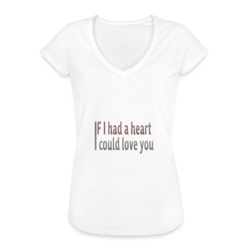 if i had a heart i could love you - Women's Vintage T-Shirt