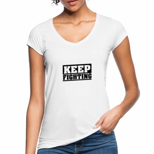 KEEP FIGHTING, Spruch, Kämpf weiter, gib nicht auf - Frauen Vintage T-Shirt