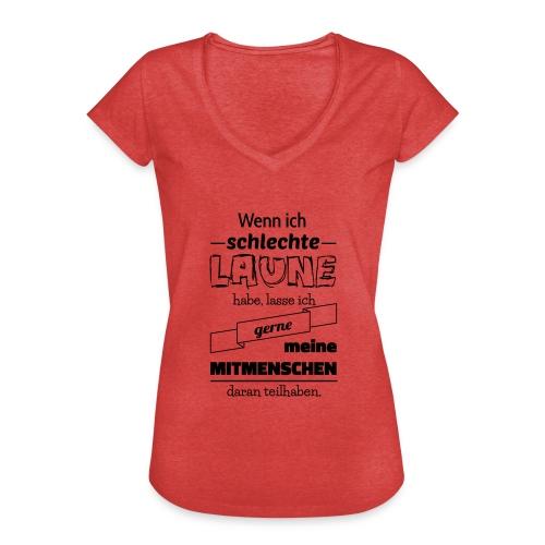 Schlechte Laune - Frauen Vintage T-Shirt