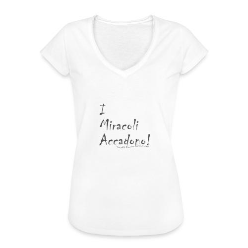 i miracoli accadono - Maglietta vintage donna