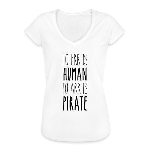 to err is human to arr is pirate – Geschenkidee - Frauen Vintage T-Shirt