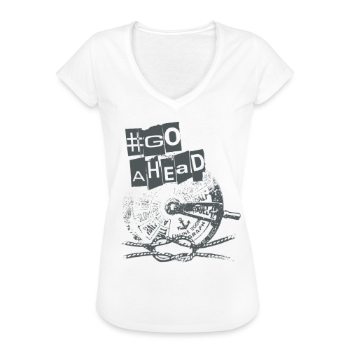 Go Ahead - Frauen Vintage T-Shirt