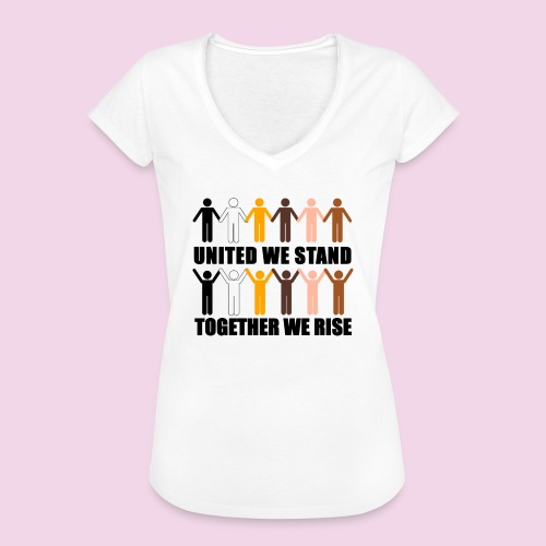 United We Stand. Together We Rise! - Women's Vintage T-Shirt