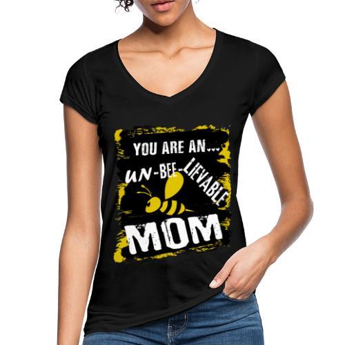 you re a un BEE Lievable mom - Frauen Vintage T-Shirt