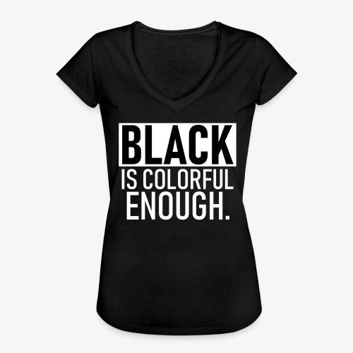 Zwart is kleurrijk genoeg - Vrouwen Vintage T-shirt
