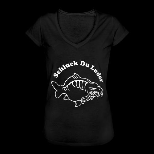 Schluck Du LUDER - Frauen Vintage T-Shirt