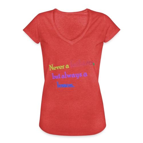 Never a failure but always a lesson - Women's Vintage T-Shirt