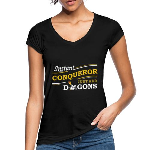 Instant Conqueror, Just Add Dragons - Women's Vintage T-Shirt