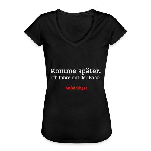Komme später. Fahre Bahn. - Frauen Vintage T-Shirt