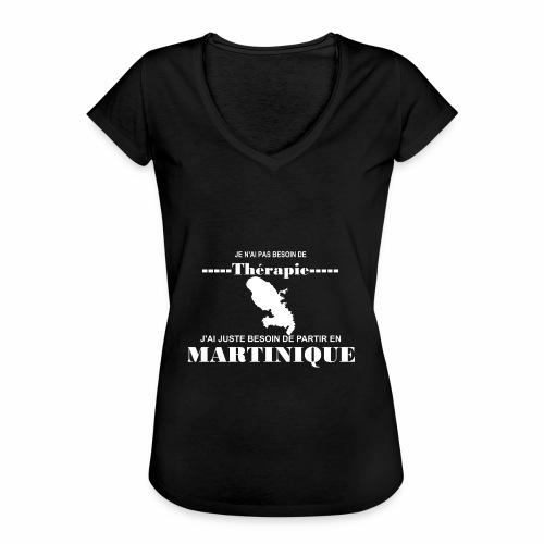 NUL BESOIN DE THERAPIE JUSTE LA MARTINIQUE - T-shirt vintage Femme