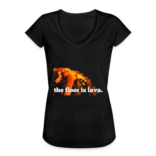 the floor is lava - Frauen Vintage T-Shirt