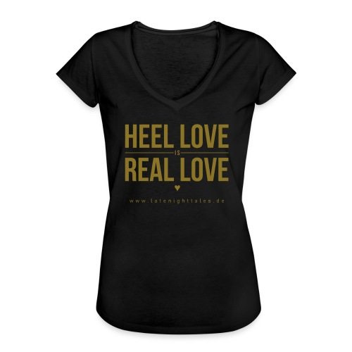 Heel Love is Real Love <3 - GOLD - Frauen Vintage T-Shirt
