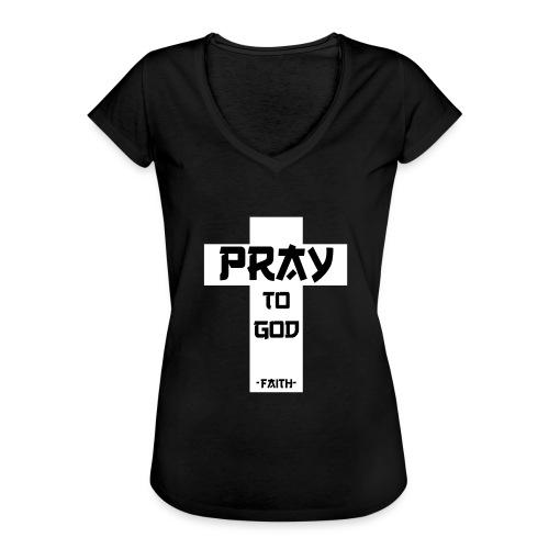 Pray to God - Frauen Vintage T-Shirt