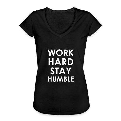 WORK HARD STAY HUMBLE - Frauen Vintage T-Shirt