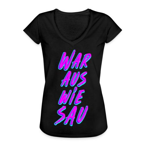 War Aus Wie Sau - Frauen Vintage T-Shirt